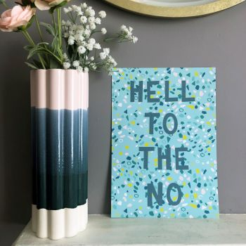 'Hell to the No' Quote Print