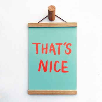 'That's Nice' Print - 3 colours