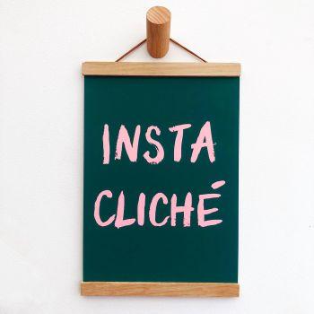'Insta Cliche' Print - 3 colours