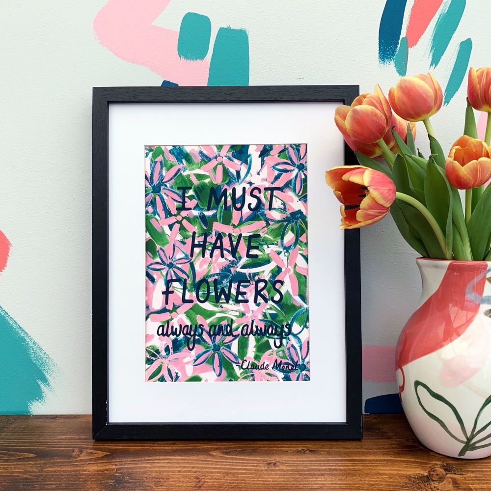 'I Must Have Flowers Always' Pink Print