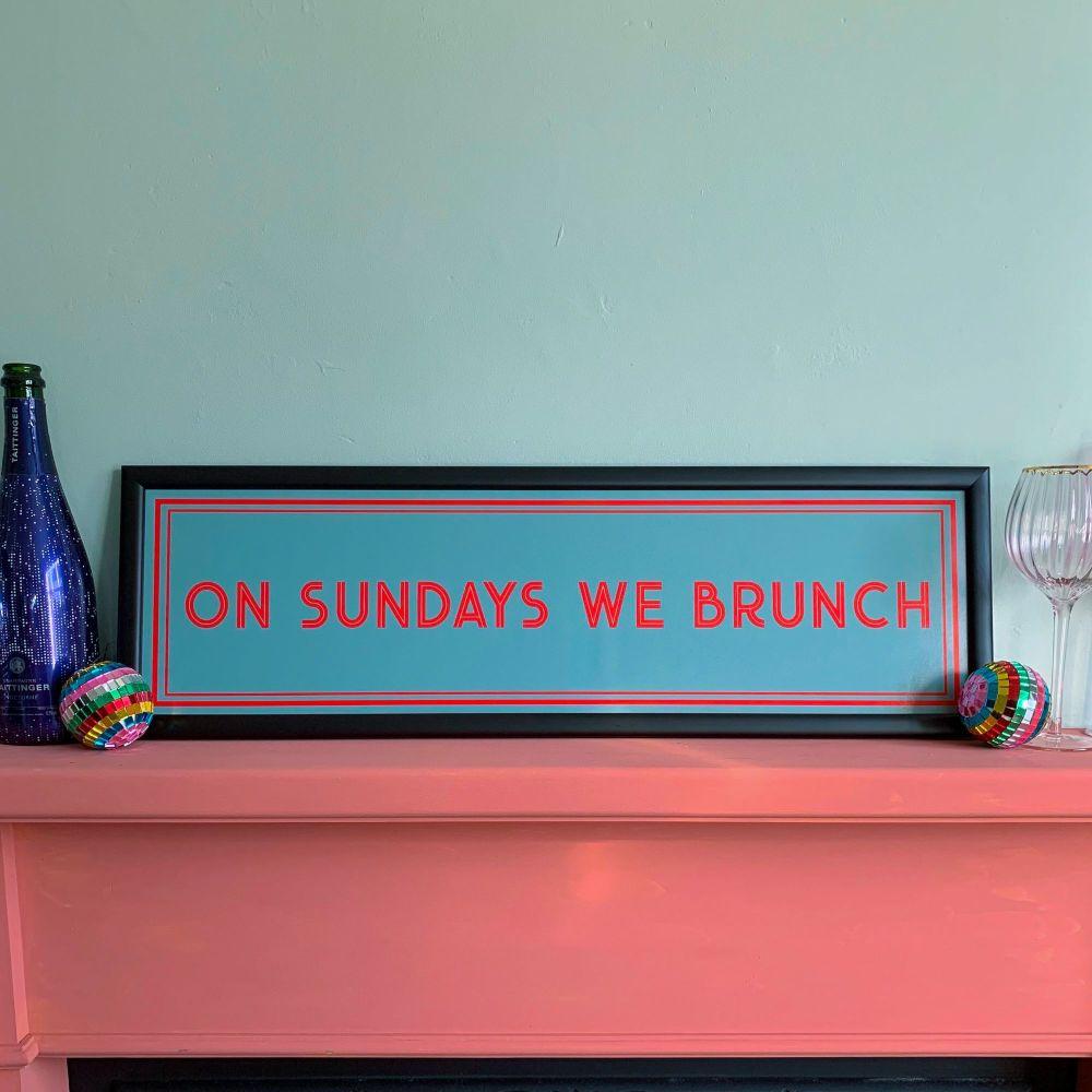 'On Sundays We Brunch' Framed Quote Print