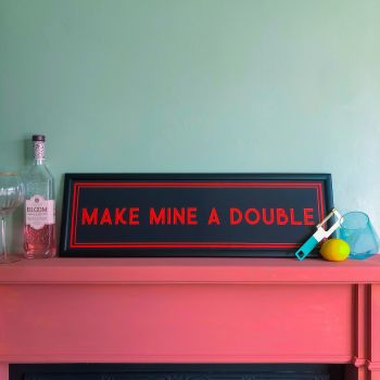 Make Mine a Double Framed Quote Print - 4 Colours