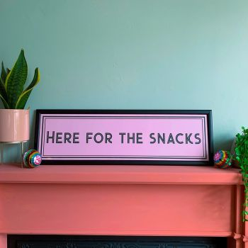 Here For The Snacks Framed Quote Print - 4 Colours
