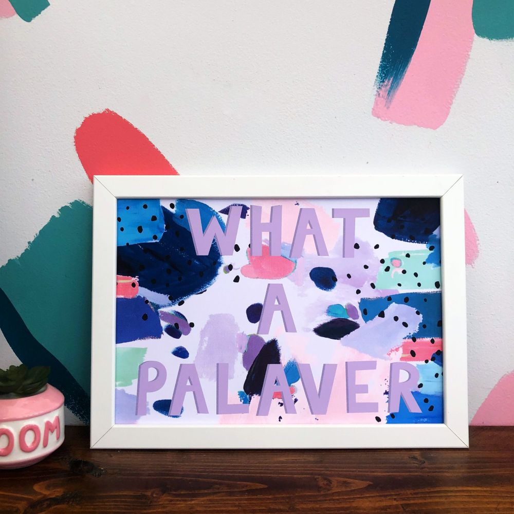 'What A Palaver' Quote Print