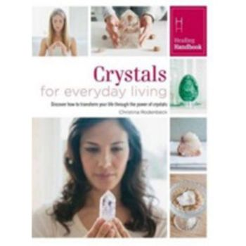Healing Handbook - Crystals for Everyday Living