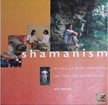 Shamanism Rituals for Spirit Journeying and Creating Sacred Space