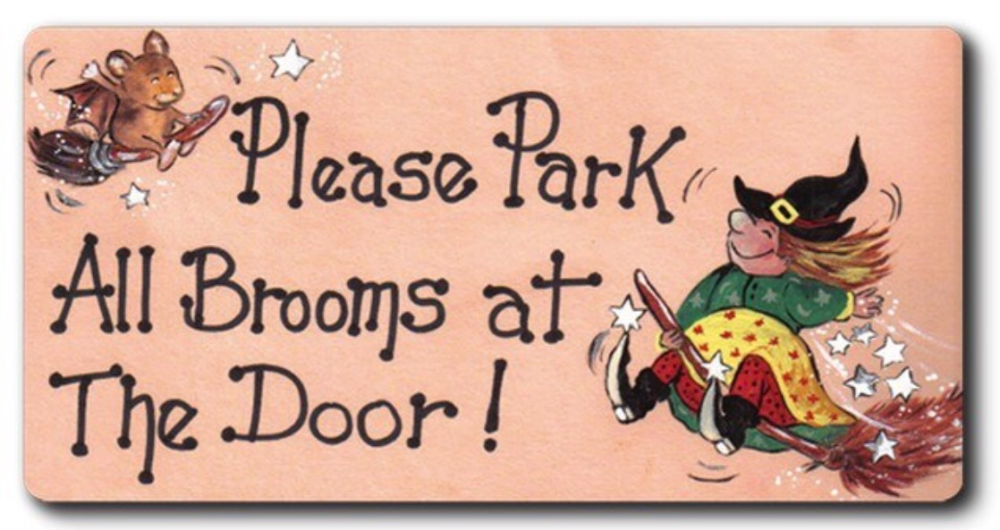 Magnet - Please park all brooms at the door!