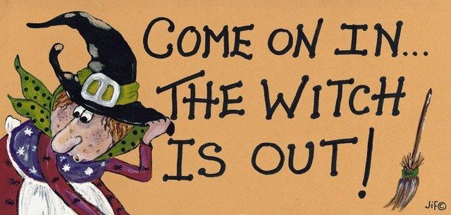Witchy Sign - Come on in the Witch is Oiut