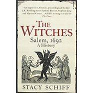 The Witches Salem 1692 by Stacy Schiff
