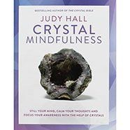 Crystal Mindfulness by Judy Hall
