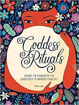 Goddess Rituals by Roni Jay