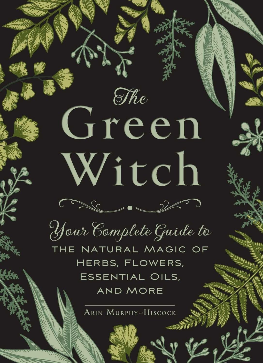 The Green Witch by Arin Murphy-Hiscock
