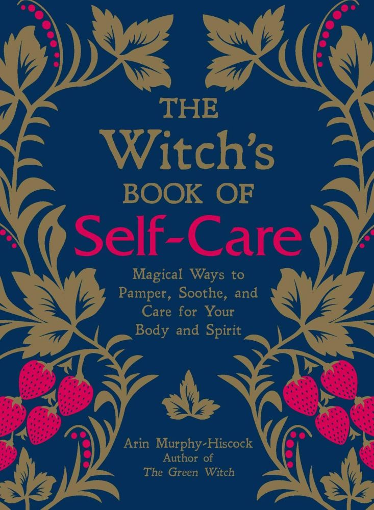 The Witch's Book of Self Care by Arin Murphy-Hiscock