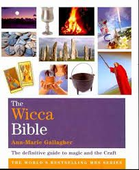 The Wicca Bible by Anne-Marie Gallagher