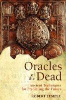 Oracles of the Dead - Ancient Techniques for Predicting the Future