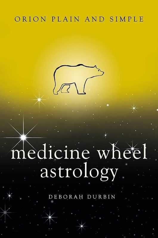 Medicine Wheel Astrology - Plain and Simple