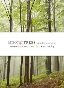 Among Tress -  a guided journal for forest bathing
