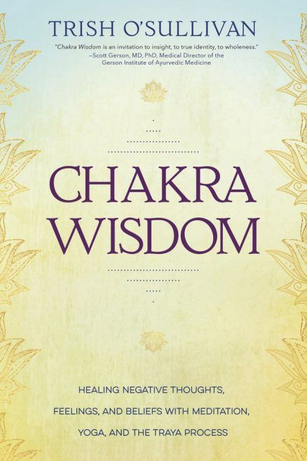 Chakra Wisdom by Trish O'Sullivan