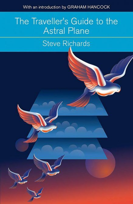 The Traveller's Guide to the Astral Plane by Steve Richards