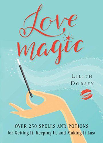Love Magic by Lilith Dorsey
