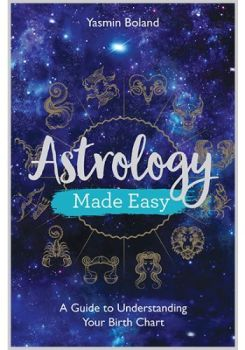 Astrology Made Easy - A Guide to Understanding Your Birth Chart