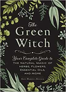 The Green Witch  by Arin Murphy-Hiscock HARDBACK COPY