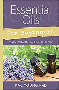 Essential Oils for Beginners: Guide to What They Are and How to Use Them