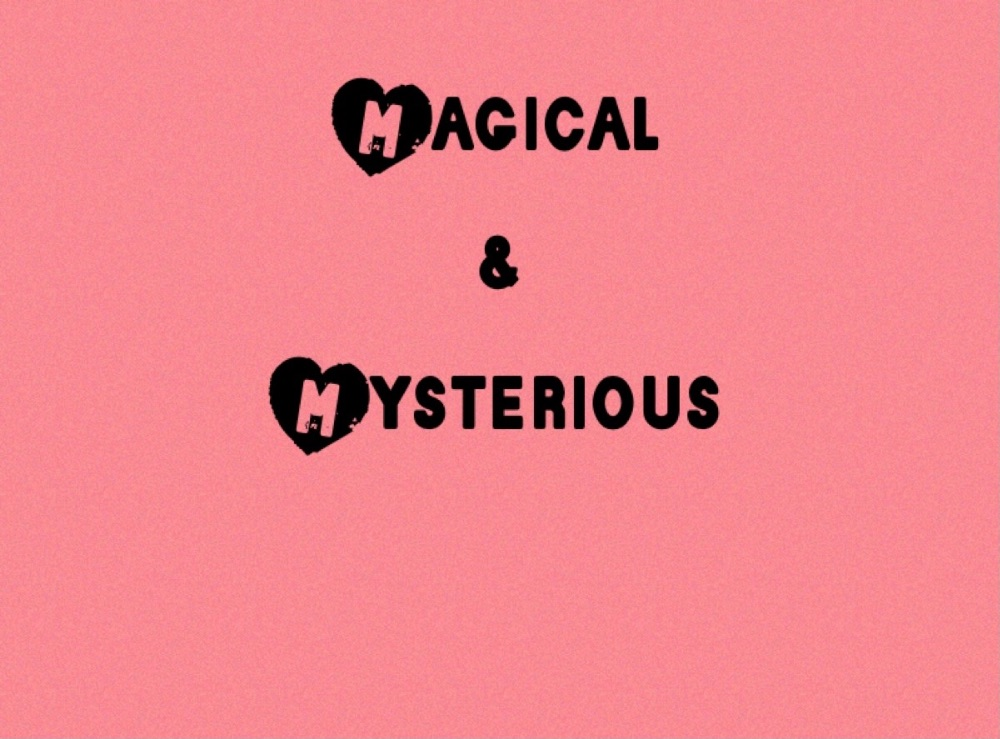 <!--006--> Magical & mysterious