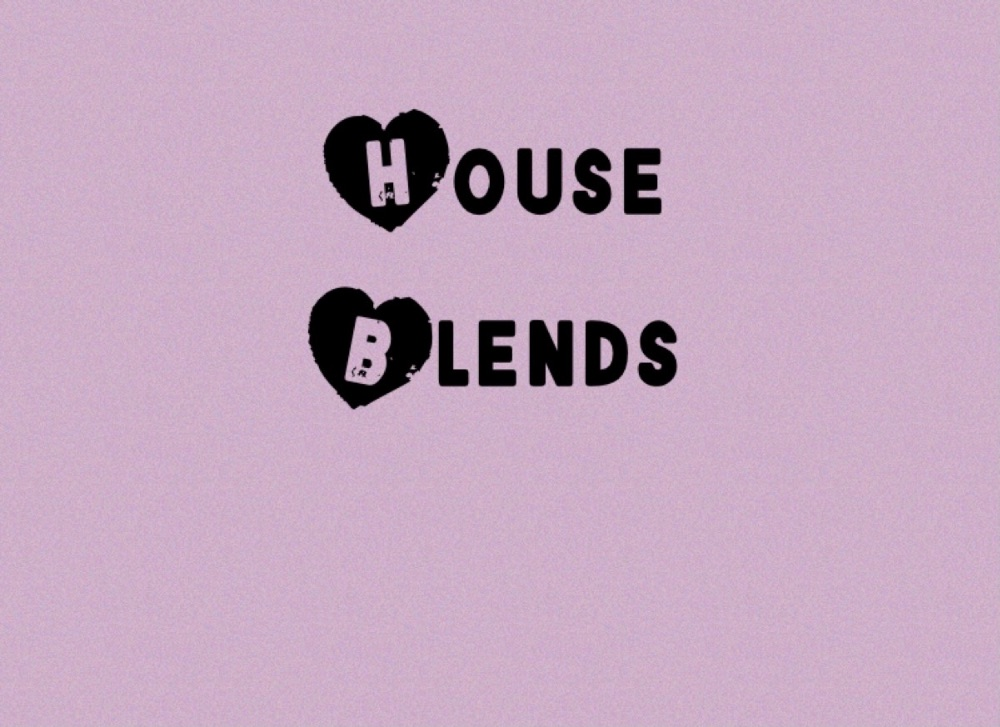 <!--008-->House blends