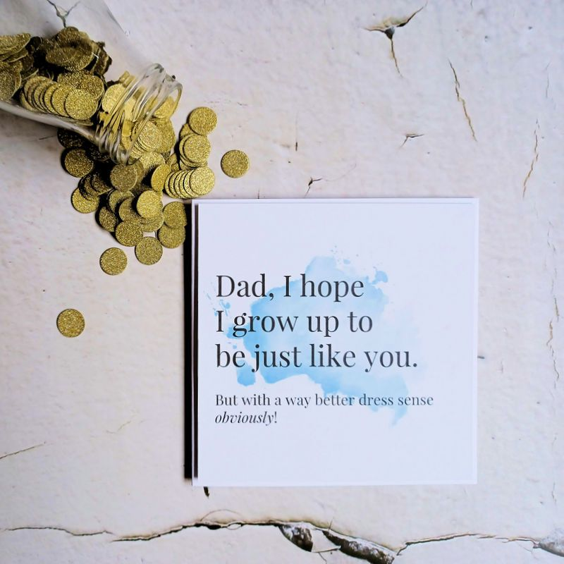 Father's Day Card - Dad I hope I grow up to be just like you