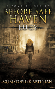 A ZOMBIE NOVELLA - BEFORE SAFE HAVEN: LUCY (SIGNED PAPERBACK)