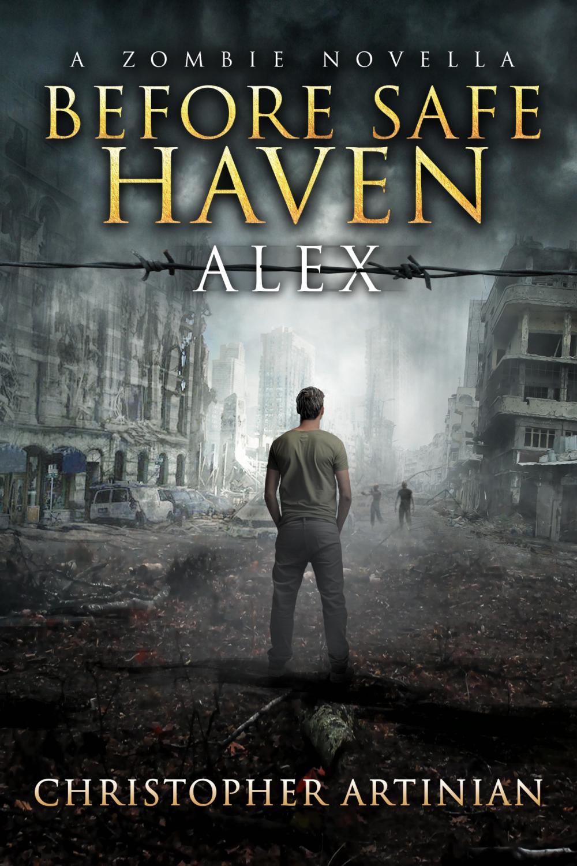 A ZOMBIE NOVELLA - BEFORE SAFE HAVEN: ALEX (SIGNED PAPERBACK)