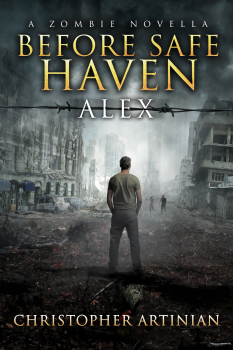 A ZOMBIE NOVELLA - BEFORE SAFE HAVEN: ALEX (SIGNED PAPERBACK)