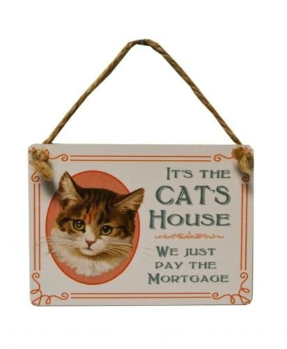 It's The Cat's House We Just Pay The Mortgage - Mini Metal Hanging Sign