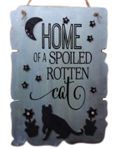Spoiled Rotten Cat  MDF Sign