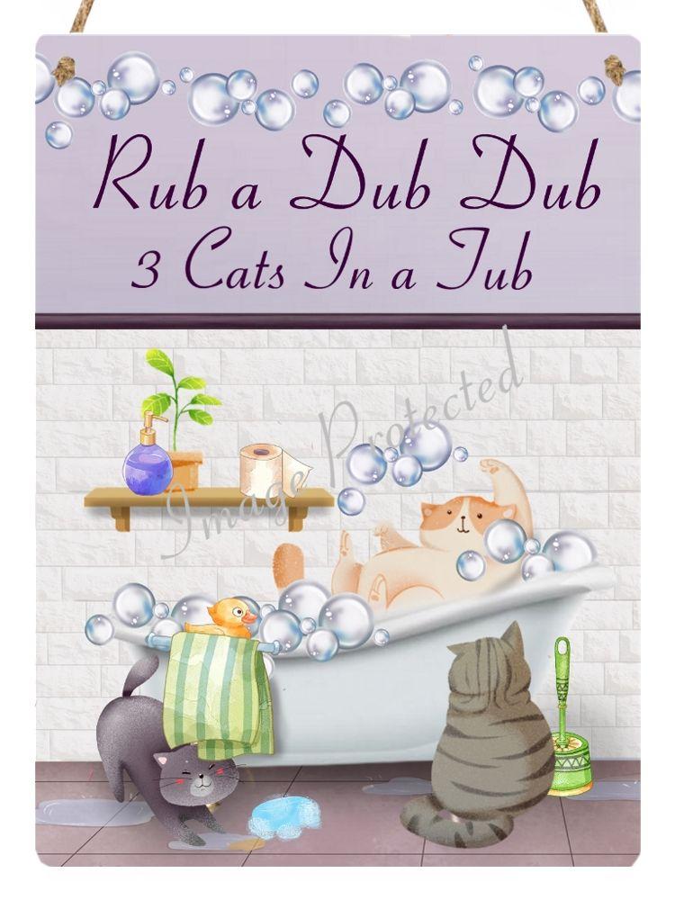 Hanging Metal Sign - Rub a Dub Dub, 3 Cats In a Tub