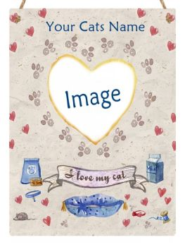 Hanging Metal Sign -  I Love My Cat - Personalised