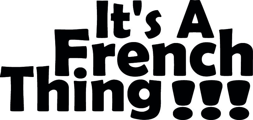 IT'S A FRENCH THING!!! VINYL DECAL