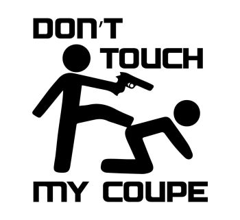 DON'T TOUCH MY COUPE VINYL DECAL