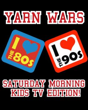 YARN WARS - Saturday Morning Kids TV Edition