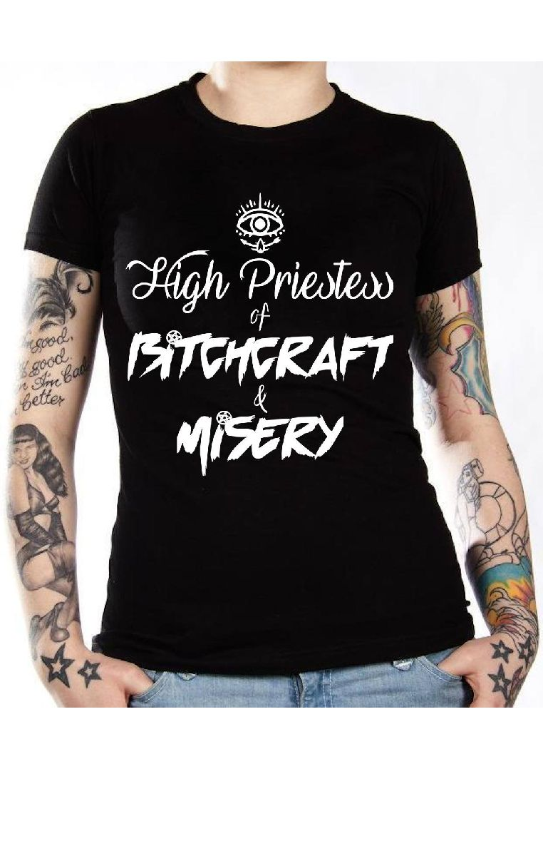 High Priestess Of Bitchcraft And Misery T Shirt
