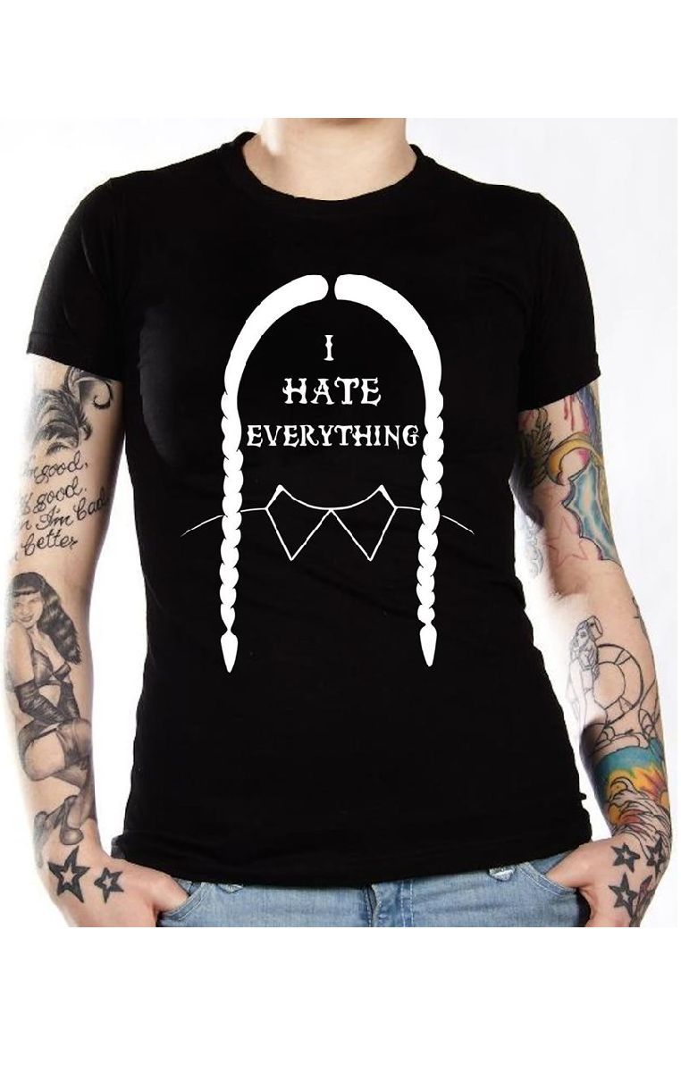 I Hate Everything Tshirt
