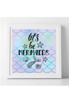Let's Be Mermaid Framed Print