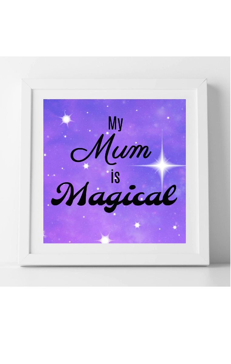My Mum Is Magical Framed Print