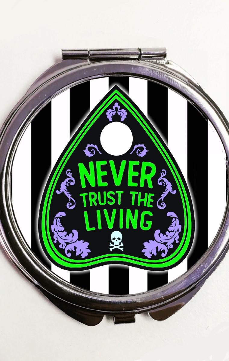Never Trust The Living Pocket Mirror