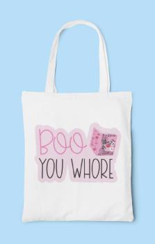 Boo You Whore Tote Bag