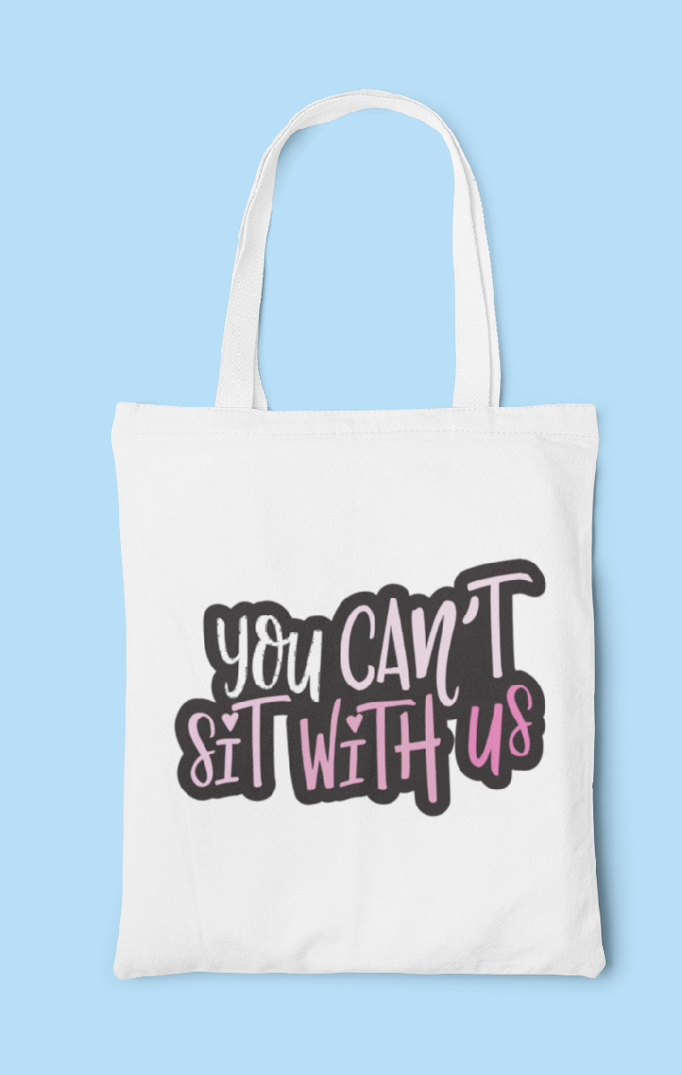 Can't Sit With Us Tote Bag