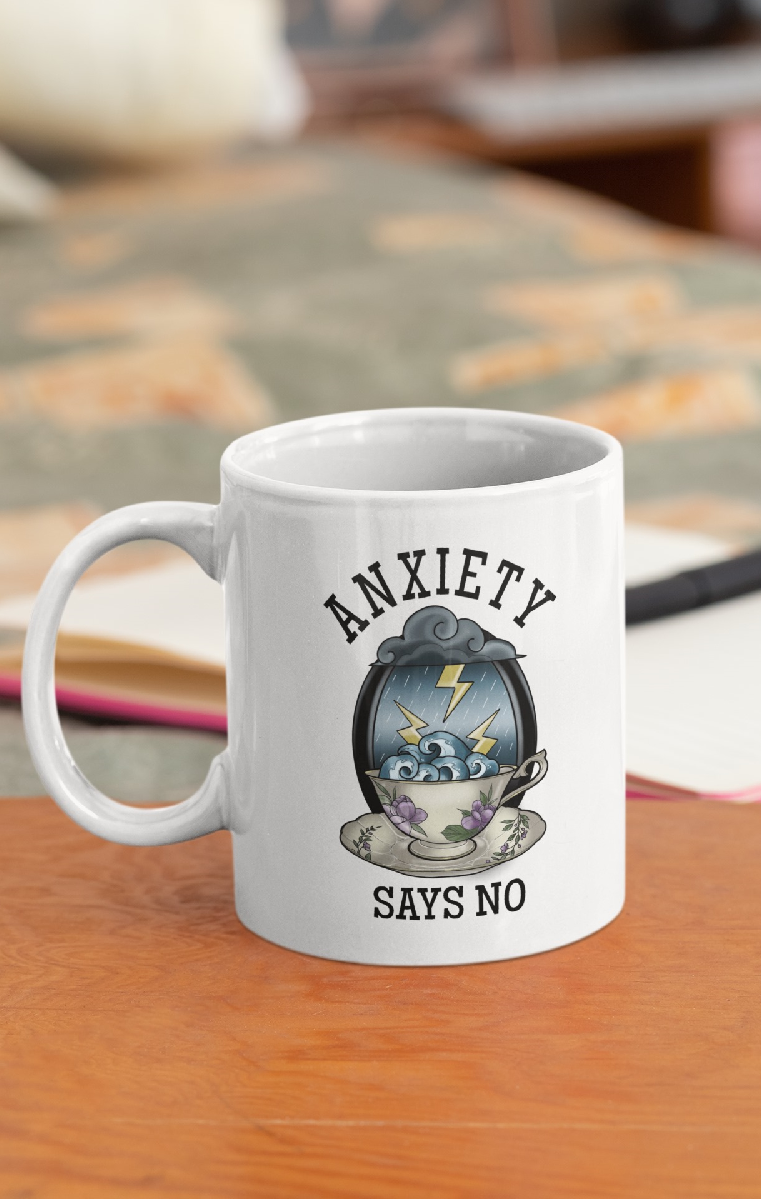 Anxiety Says No Ceramic Mug