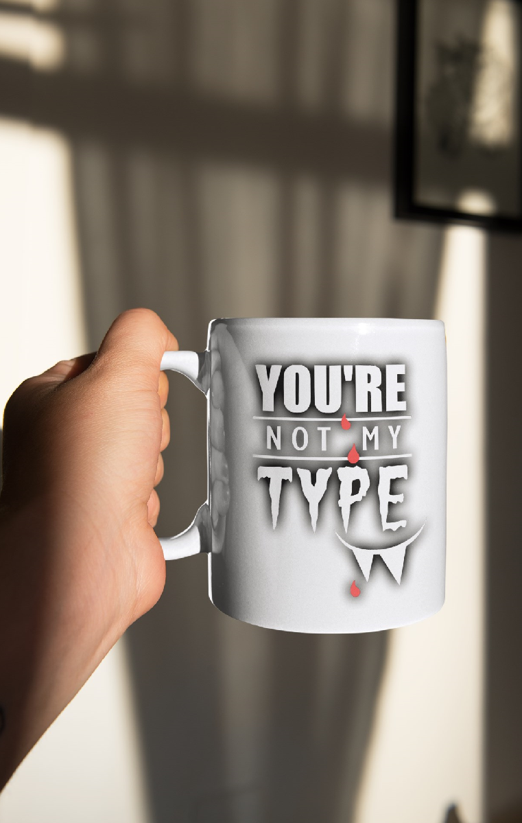 you're Not My Type Ceramic Mug