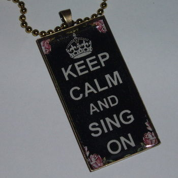 Keep Calm Sing On Roses Pendant